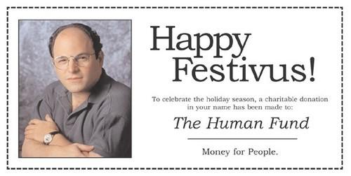 Merry Christmas, and Happy Hanukkah everyone. Festivus.seinfeld